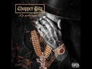 Chopper City - X In My Feelings O